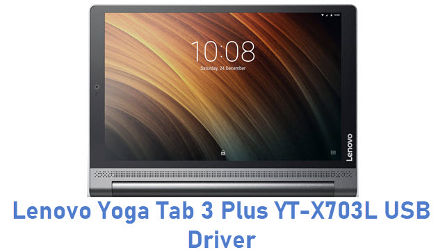 Lenovo Yoga Tab 3 Plus YT-X703L USB Driver
