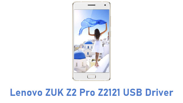 Lenovo ZUK Z2 Pro Z2121 USB Driver