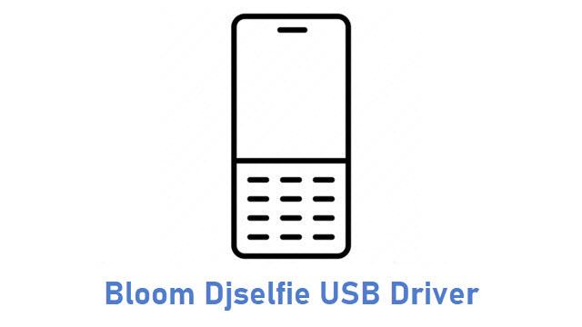 Bloom Djselfie USB Driver